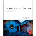 New Book: The Game Audio Tutorial, A Practical Guide to Sound and Music for Interactive Games