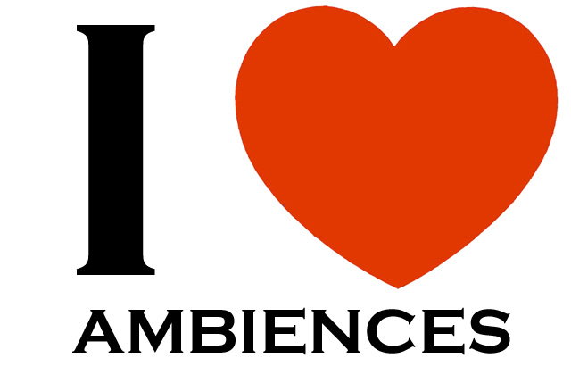 I LOVE Ambiences!