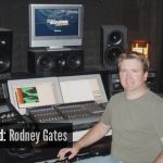 April's Featured Sound Designer: Rodney Gates