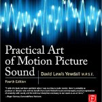 """Practical Art of Motion Picture Sound"", Fourth Edition Now Available"