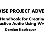 Wwise Project Adventure – Damian Kastbauer