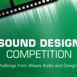 New Sound Design Competition from Waves Audio and Designing Sound