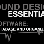 Sound Design Essentials: Software (I) – Database & Organization
