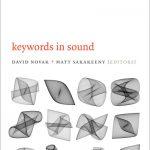 BOOK: Keywords in Sound – Edited by David Novak and Matt Sakakeeny