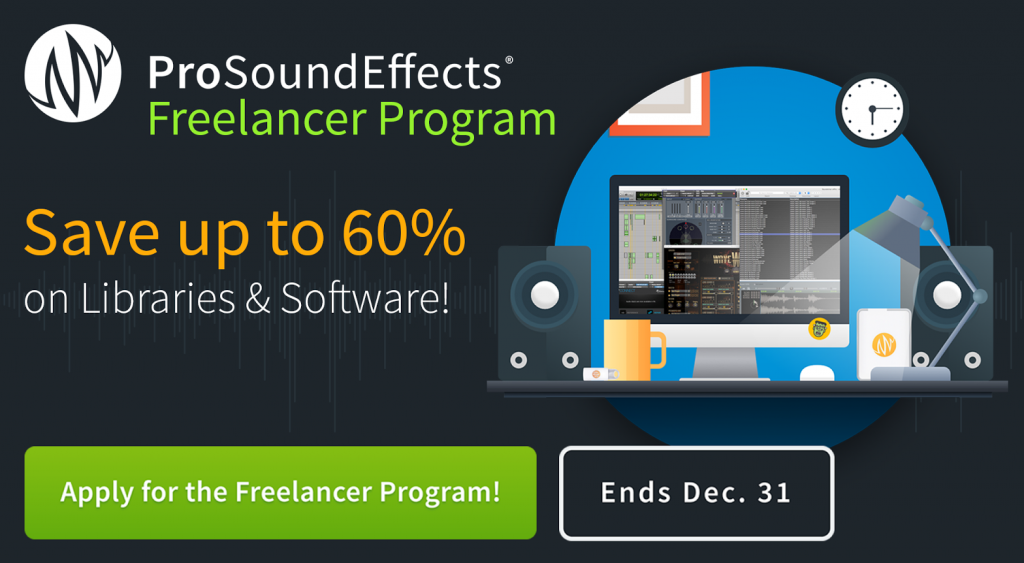 Pro Sound Effects Freelancer Program - Enroll before 31 December and save up to 60% on libraries and software. Article written by Adriane Kuzminski.