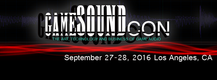 GameSoundCon - The Art, Technology and Business of Game Audio - September 27-28, 2016, Los Angeles, CA. Article by Adriane Kuzminski.