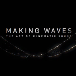 Kickstarter: Making Waves / The Art Of Cinematic Sound