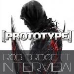 Rob Bridgett Special: Prototype [Exclusive Interview]