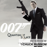 Chuck Russom Special: Quantum of Solace [Exclusive Interview]