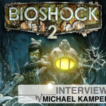 Exclusive Interview with Michael Kamper, Audio Lead of BioShock 2