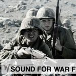 "Charles Maynes Special: Sound for War Films [Pt. 2] – ""Flags of Our Fathers"" and ""Letters from Iwo Jima"""